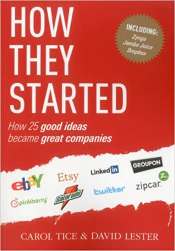 How They Started: How 25 Good Ideas Became Great Companies: Amazon.es: David Lester, Carol Tice: Libros en idiomas extranjeros