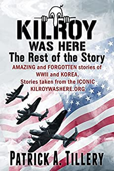 Download for free Kilroy Was here: The Rest of the Story: Amazing and Forgotten stories of WWII and KOREA. Stories taken from the iconic KilroyWasHere.org