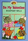 Be My Valentine, Rosemary Wells, 0786807245