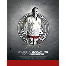 Mastering Side Control and Its Submissions: Master Pedro Sauer and Kid Peligro
