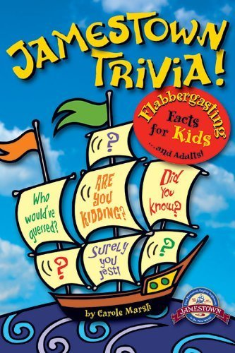 Jamestown Trivia: Flabbergasting Facts for Kids... and Adults! (Jamestown: First Permanent English Settlement in the New World!) by Carole Marsh (2006-09-01)