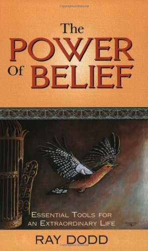 The Power of Belief: Essential Tools for an Extraordinary Life