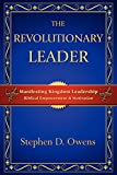 The Revolutionary Leader, Stephen D. Owens, 0982462220