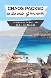 Chaos packed to the ends of the earth: Adventures in Australia and New Zealand (Volume 1)