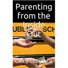 Parenting from the Inside Out: Prevent your teens from using drugs and alcohol