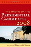 The Making of the Presidential Candidates, , 0742547183