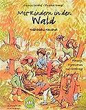 Mit Kindern in den Wald: Wald-Erlebnis-Handbuch. Planung, Organisation und Gestaltung