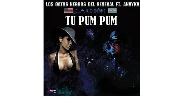 Tu pum pum by Los gatos negros del general Feat Anayka on Amazon Music - Amazon.com