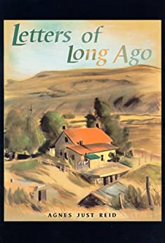 Letters of Long Ago by [Reid, Agnes Just, Just, Rick, Reid, Douglass, Bennett, Mabel]