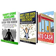 Thrifting For Massive Profits Box Set (3 in 1): Learn How To Dominate The Thrift Store And Sell Your Items On eBay For Huge Profit (eBay For Beginners, Thrifting And Flipping)