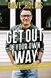Books : Get Out of Your Own Way: A Skeptic's Guide to Growth and Fulfillment