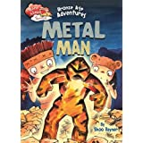 Bronze Age Adventures: Metal Man (Race Ahead with Reading)
