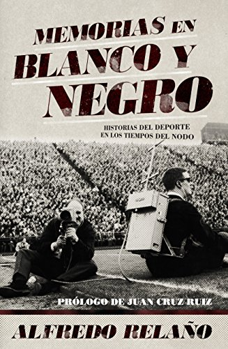 Memorias en blanco y negro (Spanish Edition)