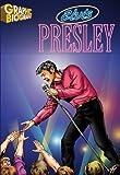 Elvis Presley- Graphic Biographies