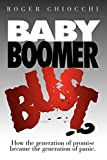 Baby Boomer Bust?, Roger Chiocchi, 1600377513