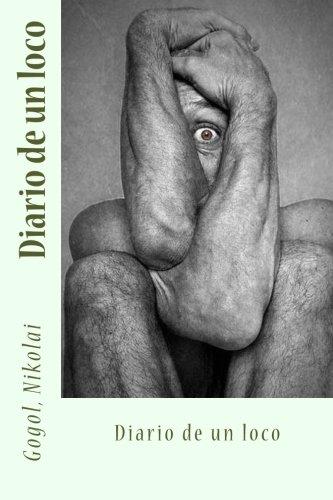 Amazon.com: Diario de un loco (Spanish Edition) (9781544869100): Gogol, Nikolai, Sir Angels: Books