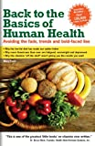 Back to The Basics of Human Health; Avoiding the Fads, the Trends, and the Bold-Faced Lies