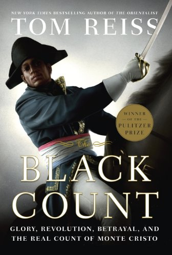 The Black Count: Glory, Revolution, Betrayal, and the Real Count of Monte Cristo (Pulitzer Prize for Biography) cover