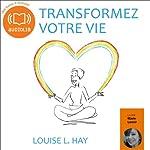 Transformez votre vie | Louise L. Hay