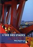 L'ère des stades : Genèse et structure d'un espace historique (Psychologie de masse et spectacle total)