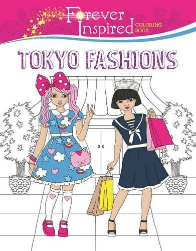 Forever Inspired Coloring Book: Tokyo Fashions