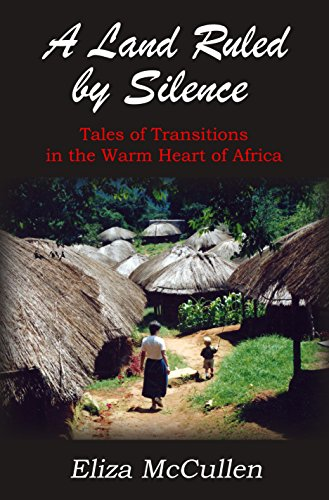 A Land Ruled by Silence: Tales of Transitions in the Warm Heart of Africa