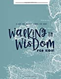 Walking in Wisdom...For Kids!: A Love God Greatly Study Journal for Kids