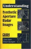 Understanding Synthetic Aperture Radar Images, Chris Oliver and Shaun Quegan, 1891121316