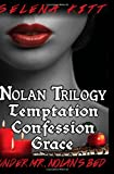 Nolan Trilogy: Temptation, Confession, Grace (under Mr. Nolan's Bed), Selena Kitt, 1484952669