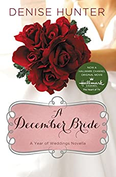 A December Bride (A Year of Weddings Novella Book 1) by [Hunter, Denise]