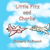 Little Fitz and Charlie, Kimberly Jo French, 1434351947