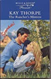 The Rancher's Mistress by Kay Thorpe front cover