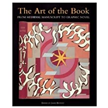 Art of the Book: From Medieval Manuscript to Graphic Novel