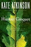 Human Croquet: A Novel