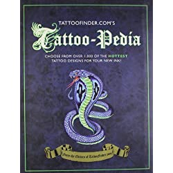 Tattoo-pedia: Choose from Over 1,000 of the Hottest Tattoo Designs for Your New Ink!: Choose from Thousands of Designs to Make Your Own Custom Tattoo. Edited by TattooFinder.com by From the Editors at Tattoofinder.com (2012) Paperback