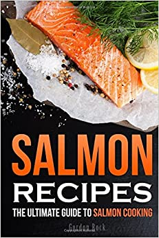 Book Salmon Recipes: The Ultimate Guide to Salmon Cooking