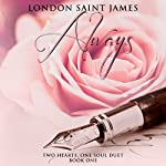 Always: Two Hearts, One Soul Duet, Book 1 | London Saint James
