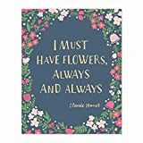 Floral Quote Art Poster Print: I Must Have Flowers Always & Always ~ Claude Monet, 8x10 in.