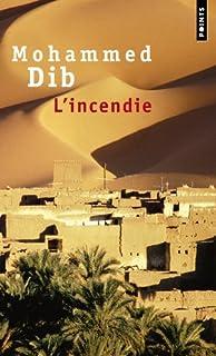 Algérie : [2] : L' incendie, Dib, Mohammed