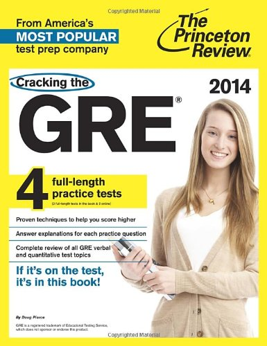 Cracking the GRE with 4 Practice Tests, 2014 Edition (Graduate School Test Preparation)