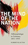 The Mind of the Nation : Völkerpsychologie in Germany, 1851-1955, Klautke, Egbert, 1782380191