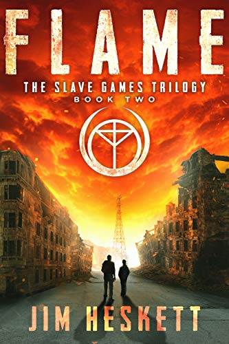 Flame: A Dystopian Thriller (The Slave Games Trilogy Book 2)