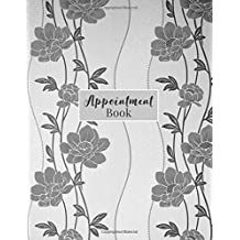 Appointment Book: 2018-2019 Monthly & Weekly Appt Planner For Hair Salon, Stylist, Nails, Personal Trainer Or Other Businesses - Undated Daily And Hourly Schedule - Silver