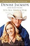It's All about Him: Finding the Love of My Life with CD (Audio) by Alan Jackson (Foreword), Denise J Jackson (31-Jul-2007) Hardcover