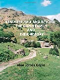 img - for Kentmere Hall and Beyond: The Gilpin Family and their History by Alan James Gilpin (2006-03-13) book / textbook / text book