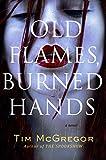 Old Flames, Burned Hands