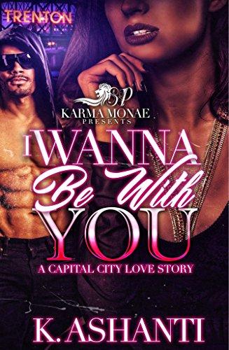 I Wanna Be With You: A Capital City Love Story