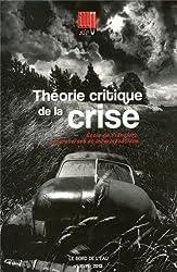Illusio, N° 10/11-2013 : Théorie critique de la crise : Ecole de Francfort, controverses et interprétations