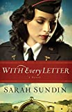 With Every Letter: A Novel (Wings of the Nightingale) (Volume 1)