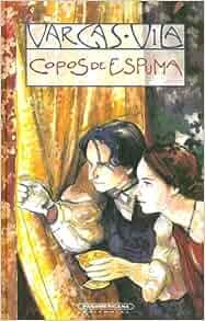 Copos de Espuma (Biblioteca Jose Maria Vargas Vila) (Spanish Edition